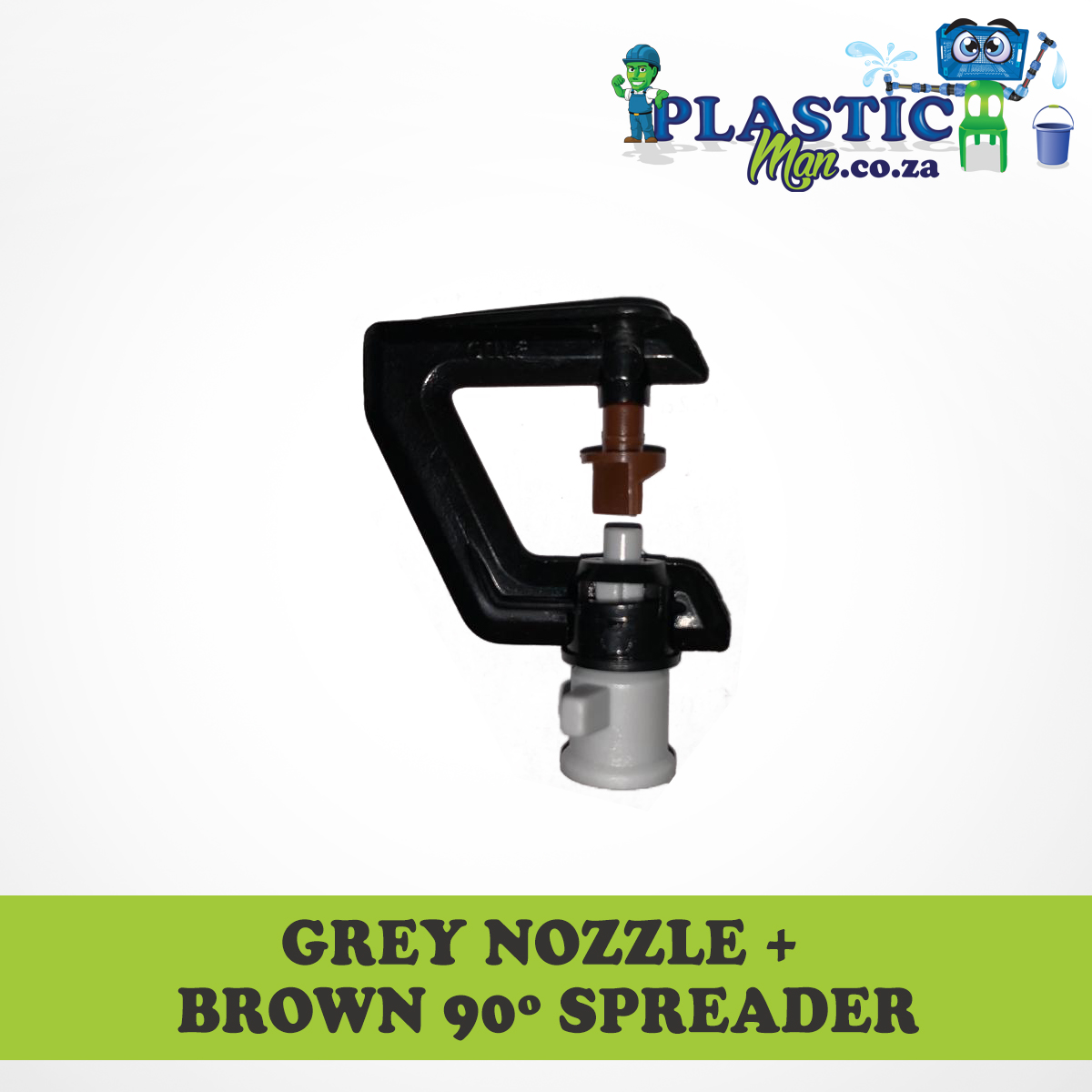 Grey Nozzel + brown 90 degree Spreader